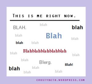 blahs